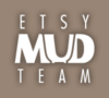 Etsy Mud Team